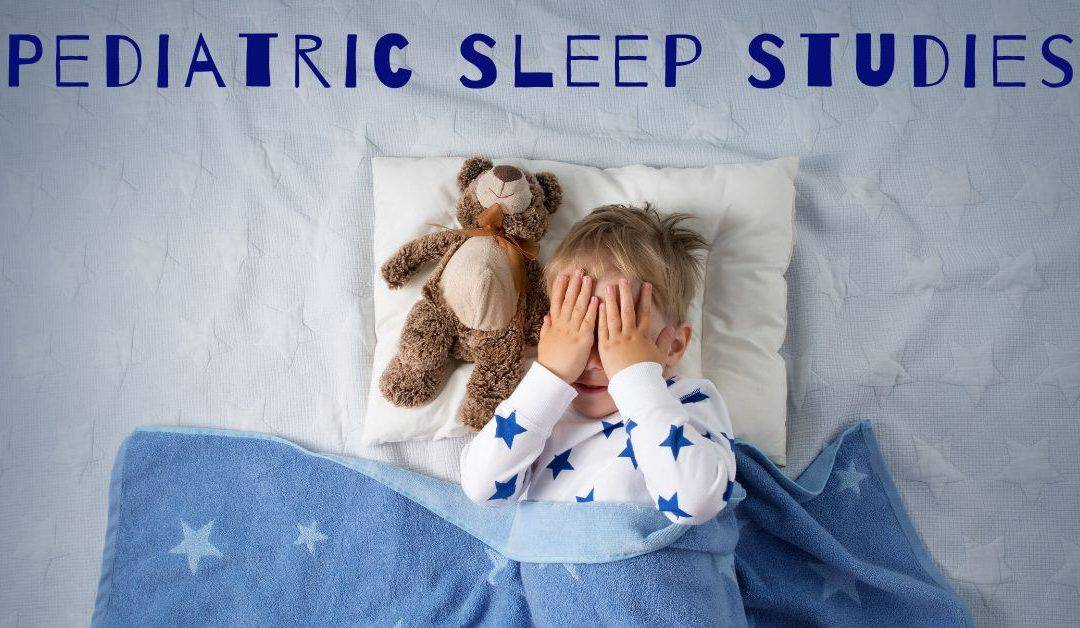 Pediatric Sleep Studies