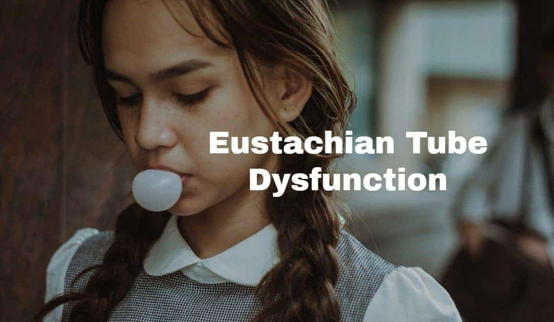 Middle Ear and Eustachian Tube Dysfunction