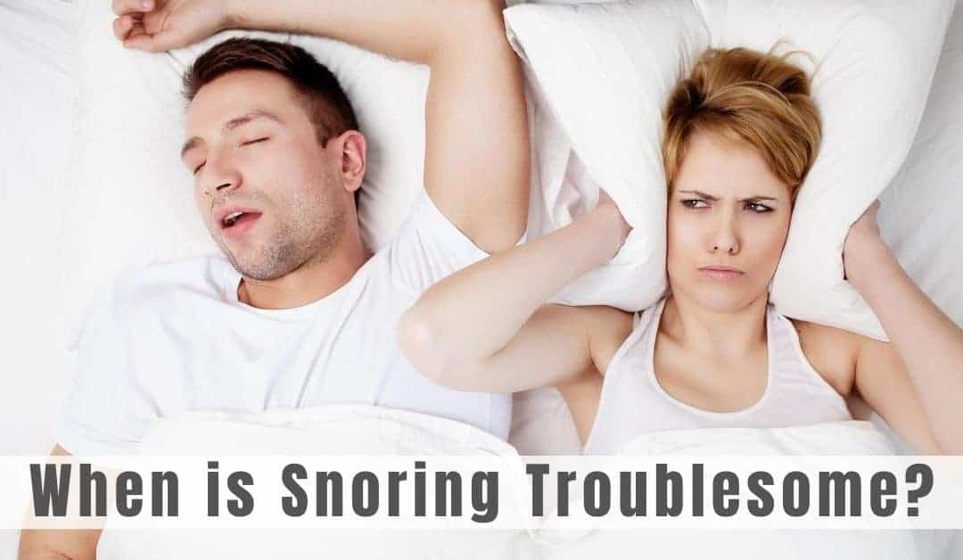 When is Snoring Troublesome?