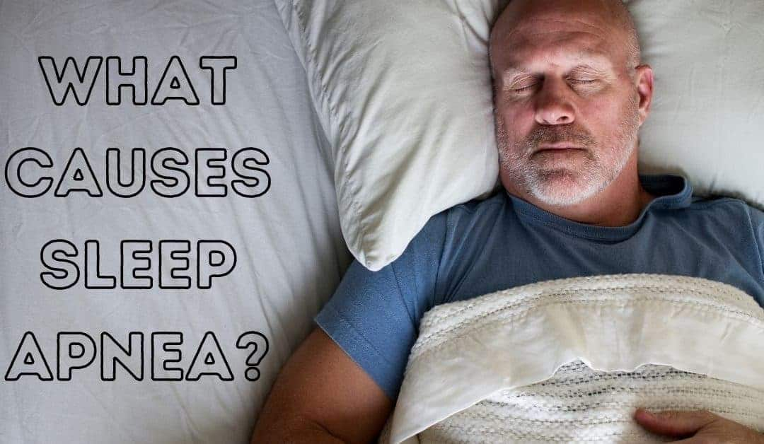 What Causes Sleep Apnea