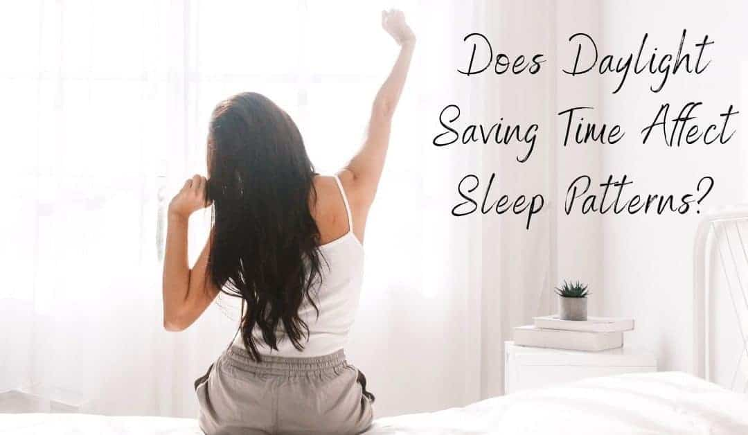 Does Daylight Saving Time Affect Sleep Patterns?
