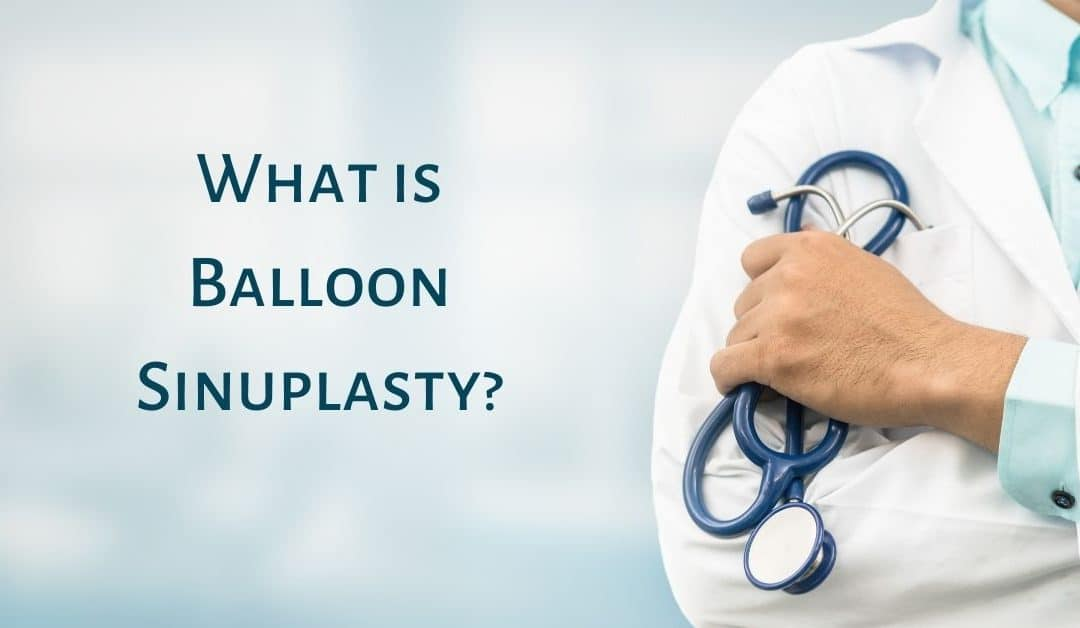 What is Balloon Sinuplasty?