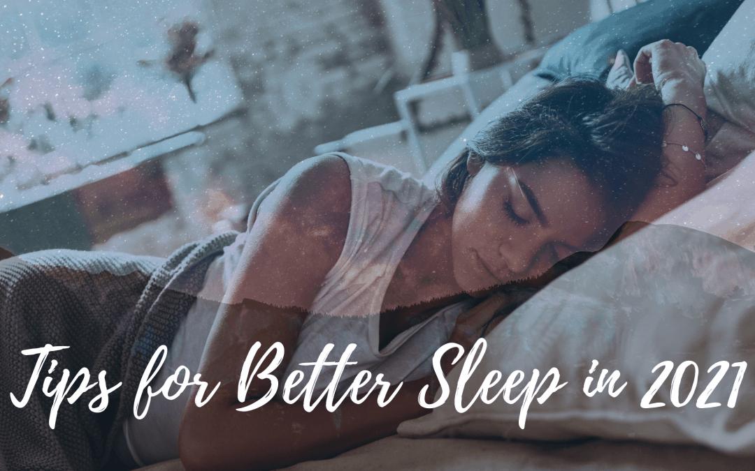 5 Tips for Better Sleep in 2021