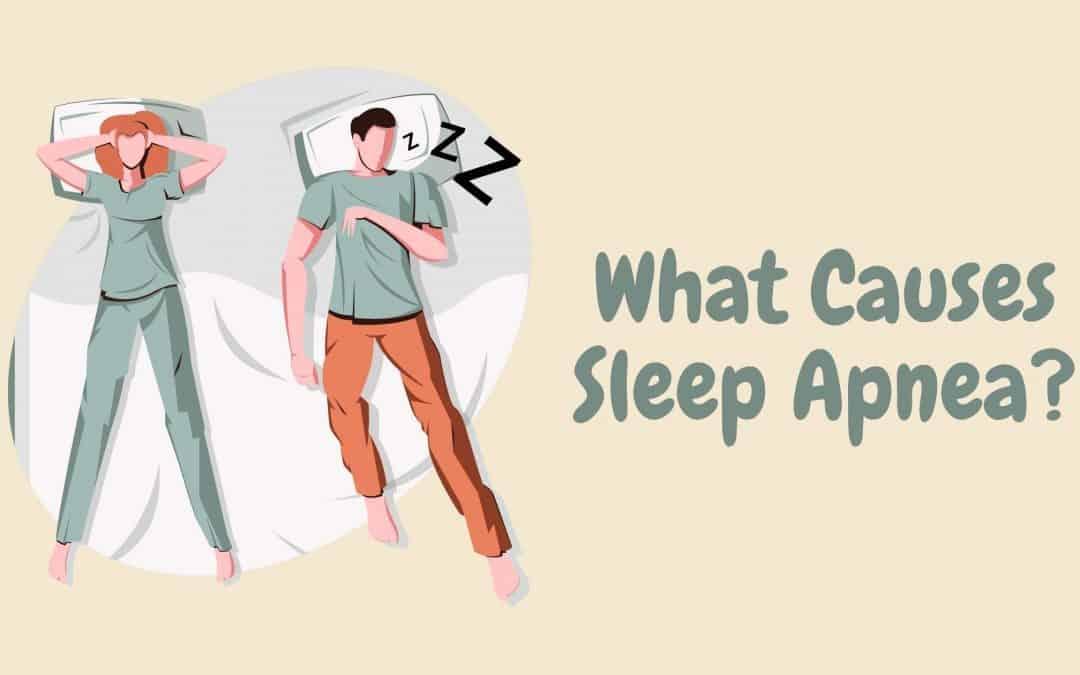 What Can Cause Sleep Apnea?