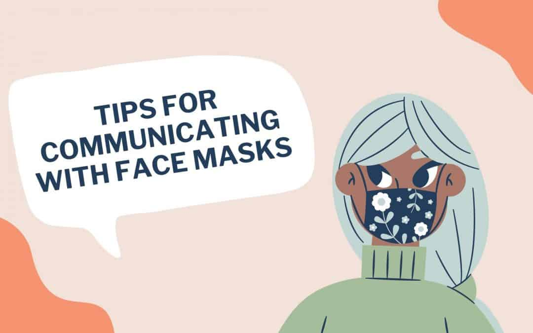 Tips for Communicating with Face Masks