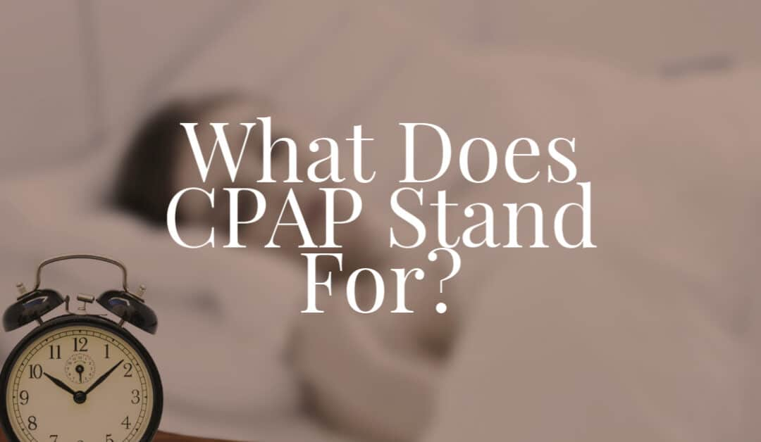 What Does CPAP Stand For.