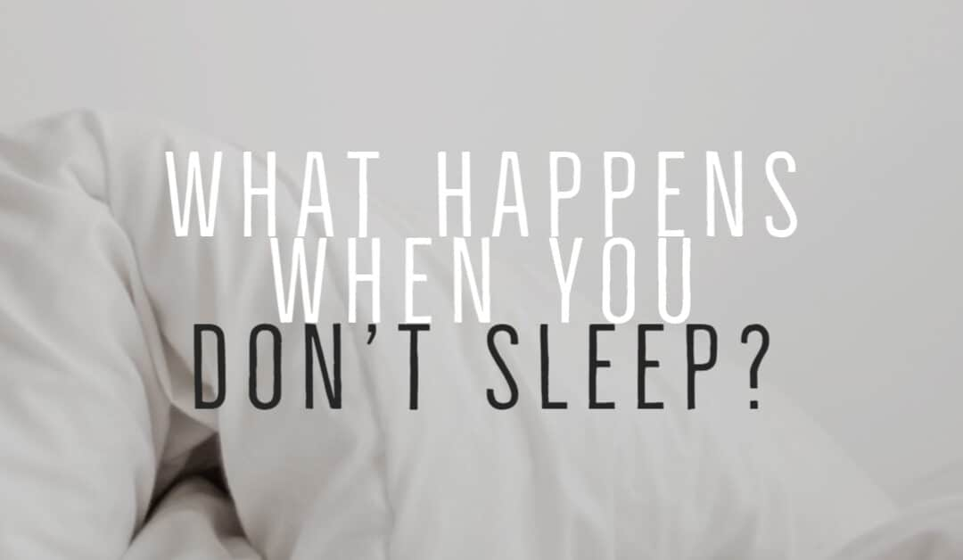 What Happens When You Don't Sleep?